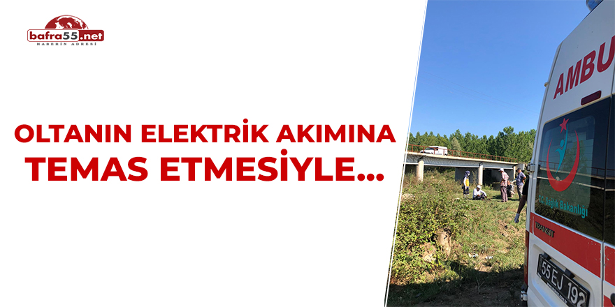 Oltanın Elektrik Akımına Temas Etmesiyle..