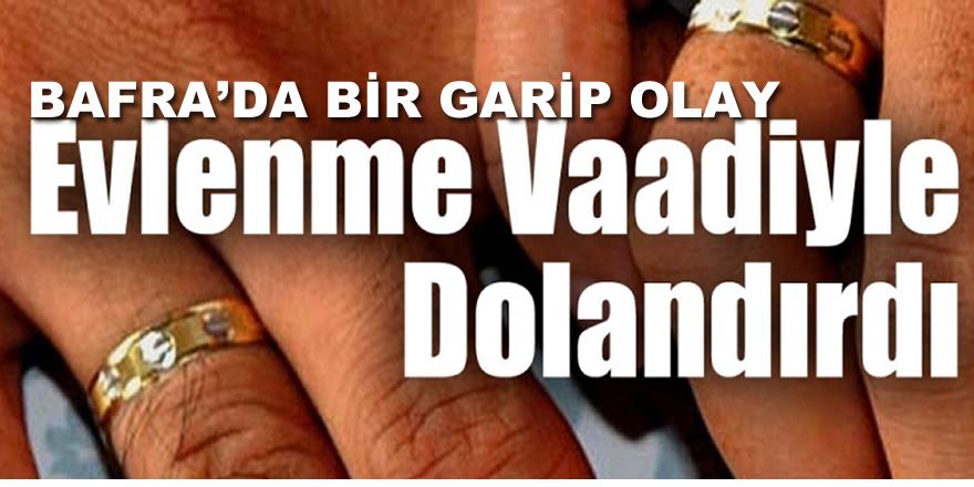 Evlenme vaadiyle geldi, 55 bin lira dolandırıp kaçtı
