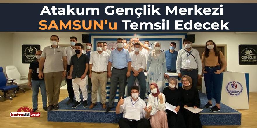 Atakum Gençlik Merkezi Samsun'u Temsil Edecek