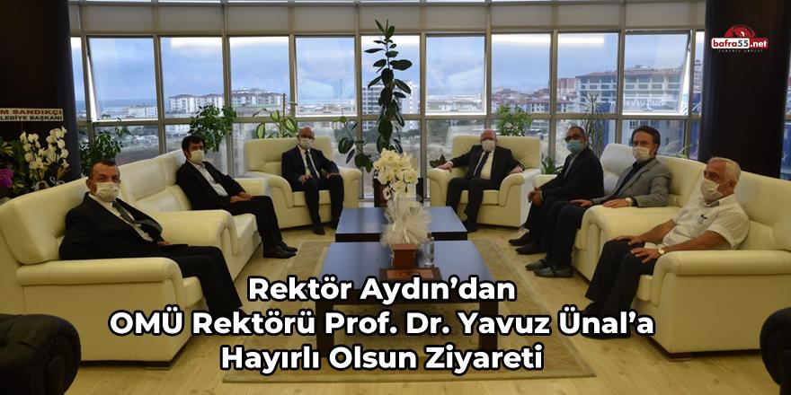 Rektör Aydın'dan OMÜ Rektörü Prof. Dr. Yavuz Ünal'a Hayırlı Olsun Ziyareti