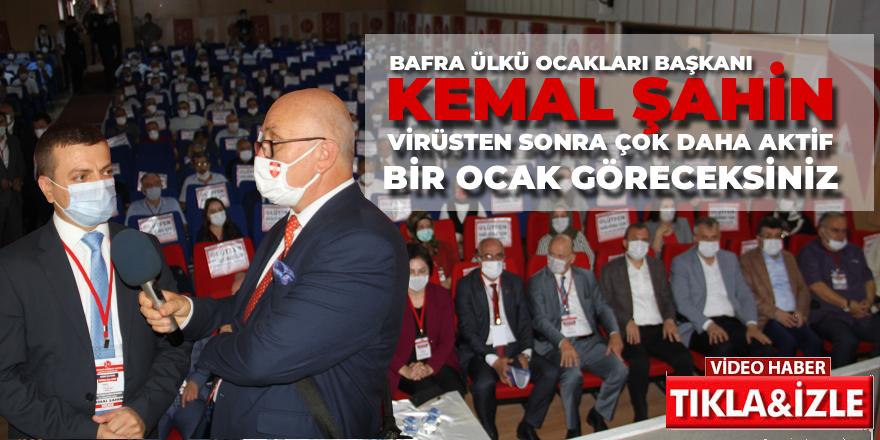 Bafra Ülkü Ocakları Başkanı Kemal Şahin, Koronadan sonra çok aktif bir ocak göreceksiniz