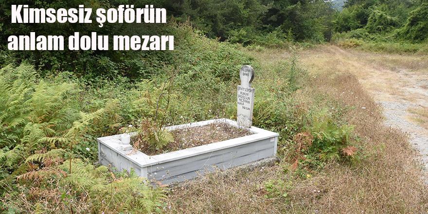 Kimsesiz şoförün anlam dolu mezarı