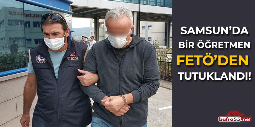 Samsun'da Bir Öğretmen FETÖ'den Tutuklandı!