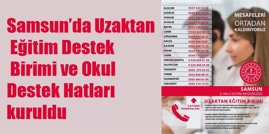 Samsun'da Uzaktan Eğitim Destek Birimi ve Okul Destek Hatları kuruldu