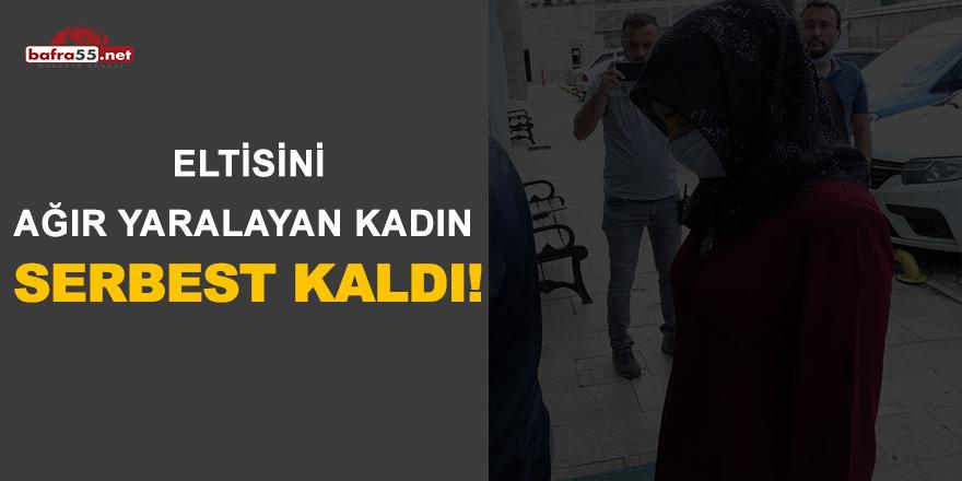 Eltisini Ağır Yaralayan Kadın Serbest Kaldı!