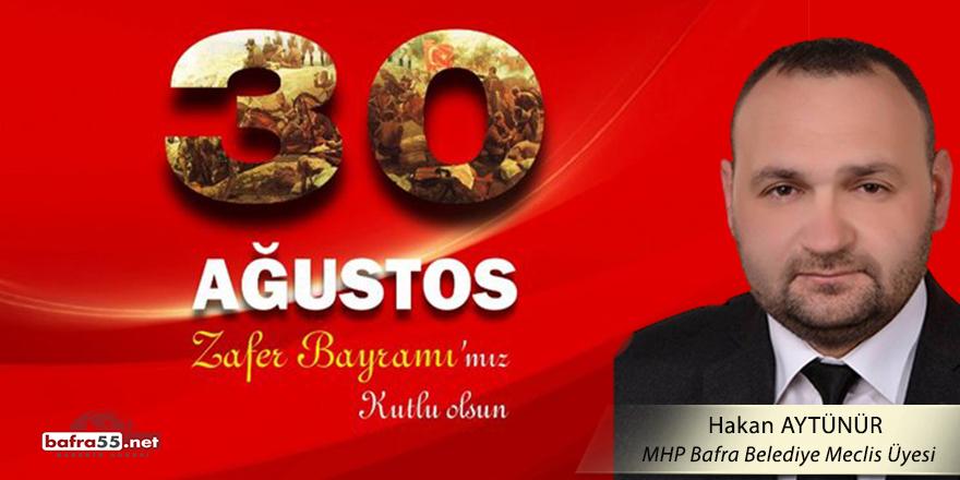 MHP Bafra Belediye Meclis üyesi Hakan Aytünür'ün Zafer Bayramı Mesajı
