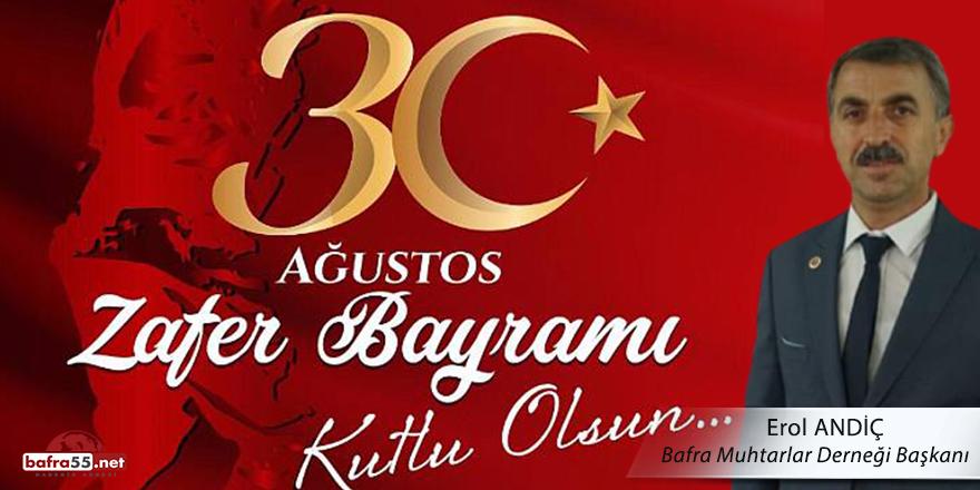 Bafra Muhtarlar Dernek Başkanı Erol Andiç'ten Zafer Bayramı Kutlaması