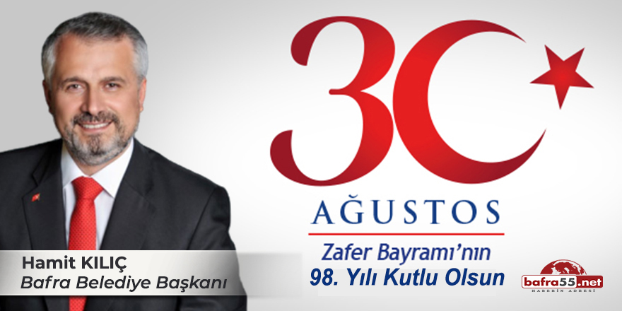 Başkan Kılıç'ın 30 Ağustos Zafer Bayramı Mesajı