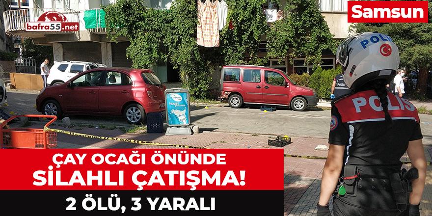 Samsun'da Çay Ocağı Önünde Silahlı Çatışma!