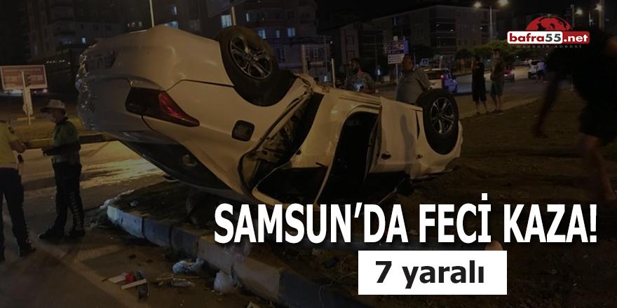 Samsun'da Feci Kaza! 7 yaralı