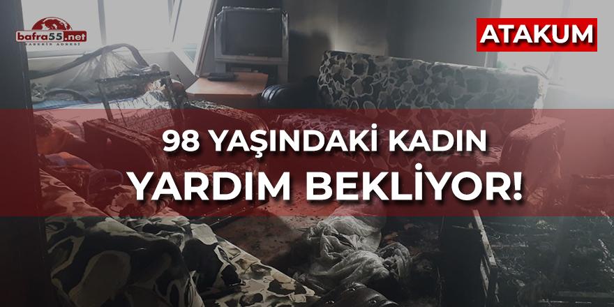 Atakum'da 98 Yaşındaki Kadın Yardım Bekliyor