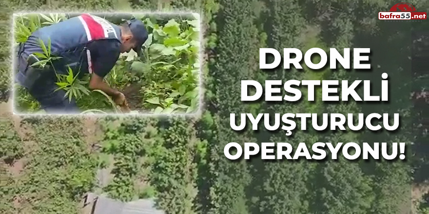Drone Destekli Uyuşturucu Operasyonu!