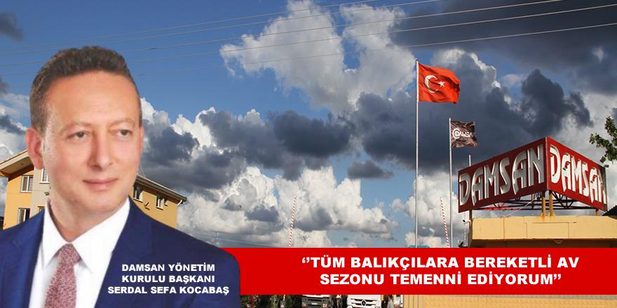''TÜM BALIKÇILARA BEREKETLİ AV SEZONU TEMENNİ EDİYORUM''