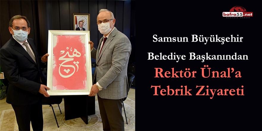 Samsun Büyükşehir Belediye Başkanından Rektör Ünal'a Tebrik Ziyareti