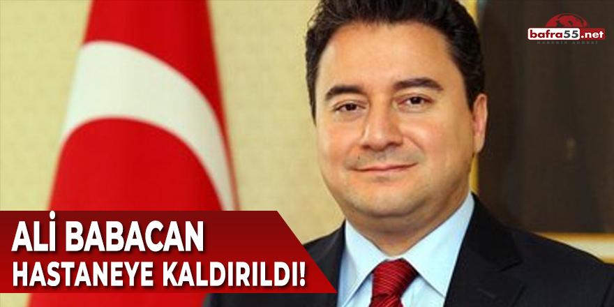 Ali Babacan Hastaneye Kaldırıldı!