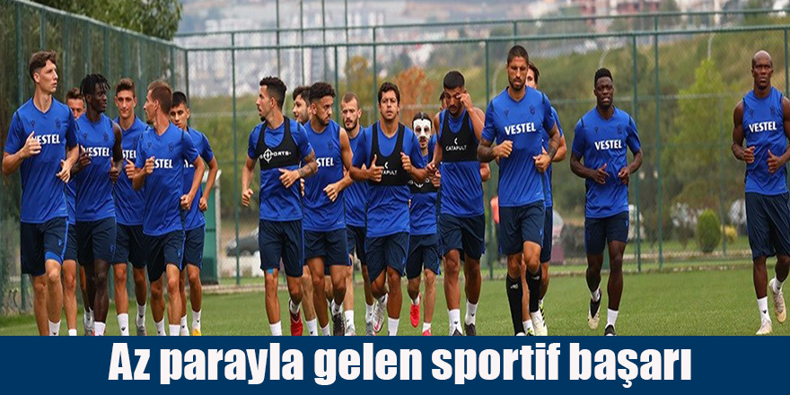 """Trabzonspor;""""Az parayla gelen sportif başarı"""""""