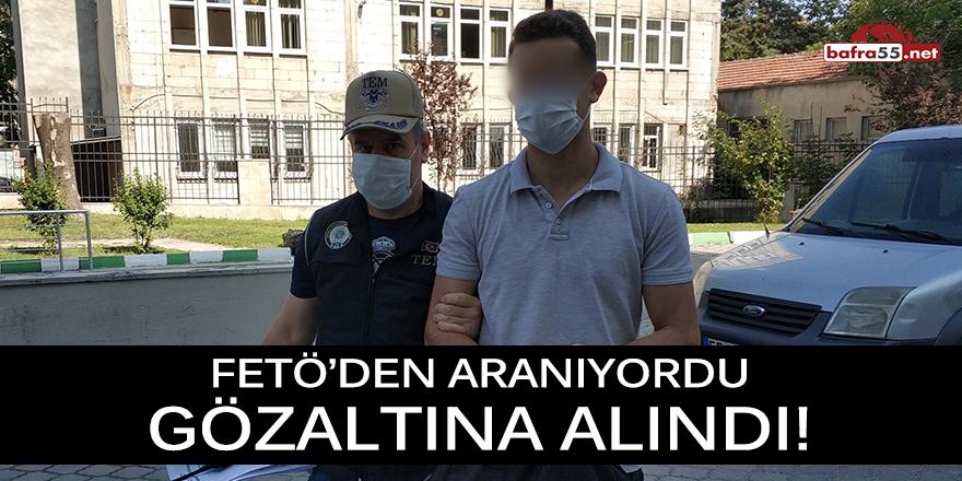 FETÖ'den Aranıyordu Gözaltına Alındı
