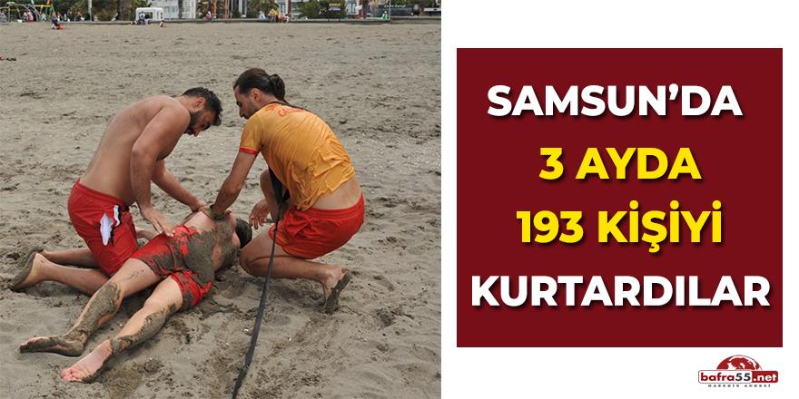 Samsun'da 3 Ayda 193 Kişiyi Kurtardılar