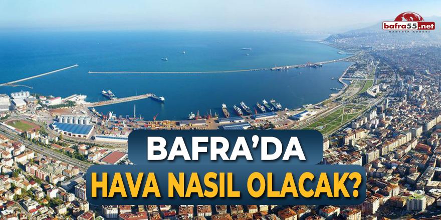 Bafra'da Bu Hafta Hava Nasıl Olacak?