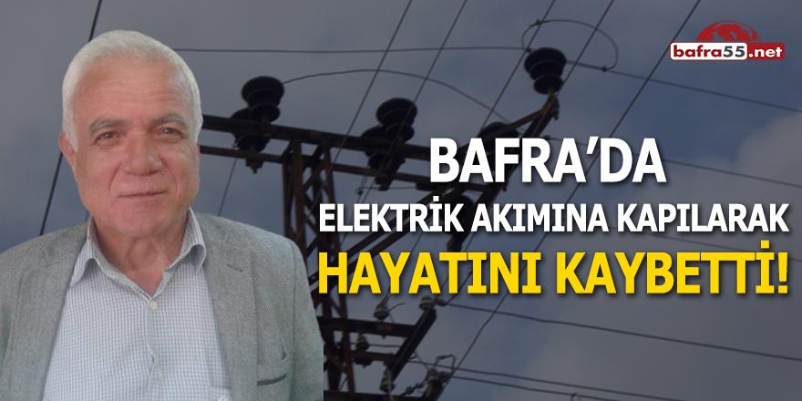 Bafra'da Bir Kişi Elektrik Akımına Kapılarak Hayatını Kaybetti!