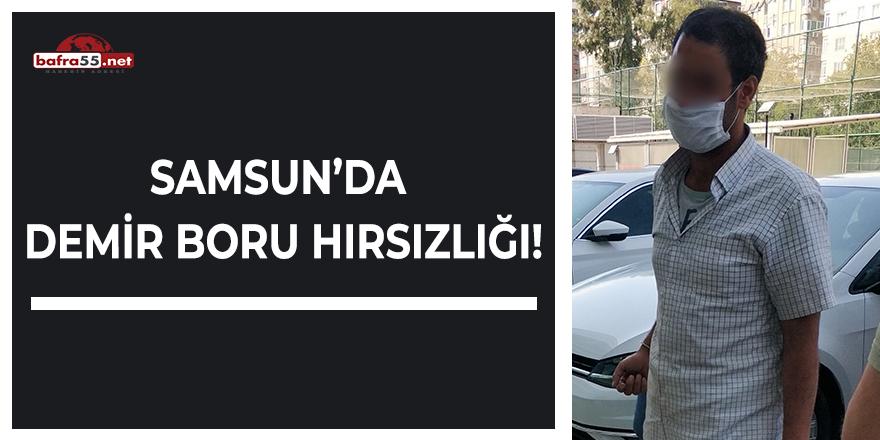 Samsun'da Demir Boru Hırsızlığı!