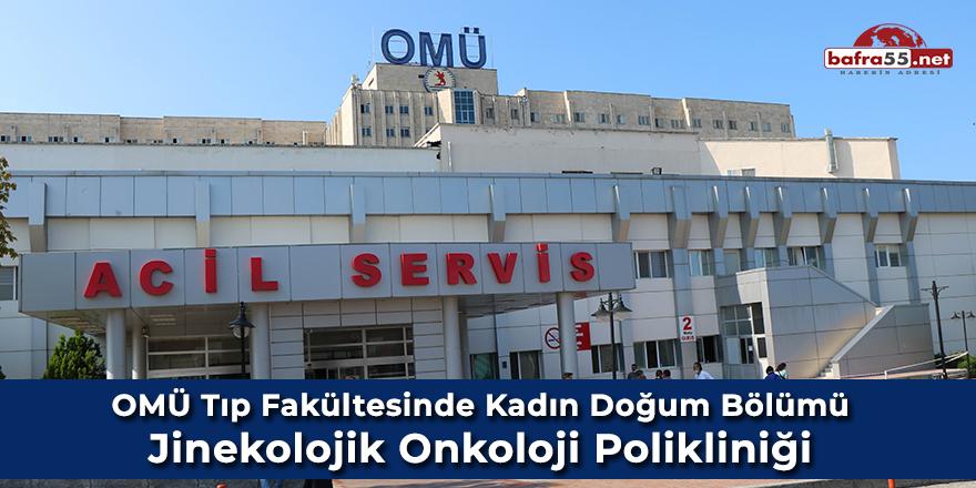 OMÜ Tıp Fakültesi'nde Kadın Doğum Bölümü Jinekolojik Onkoloji Polikliniği