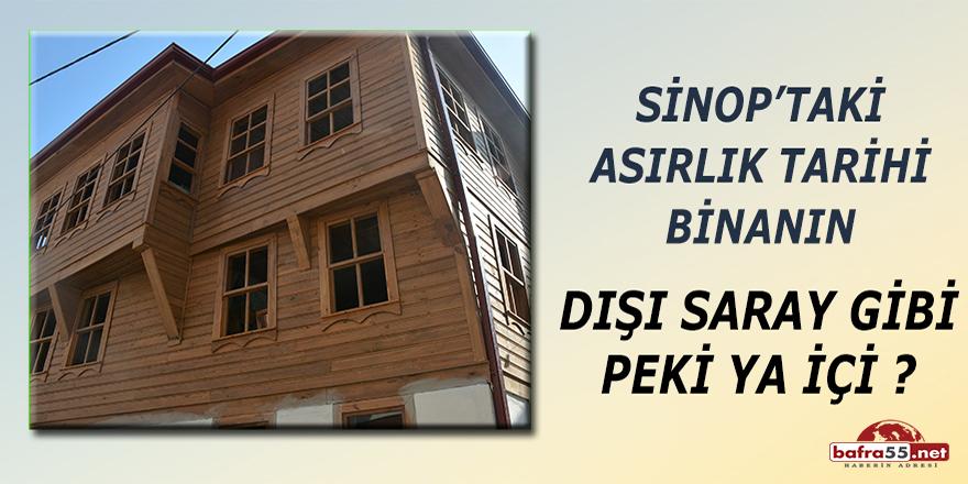 Sinop'taki asırlık tarihi binanın dışı saray gibi