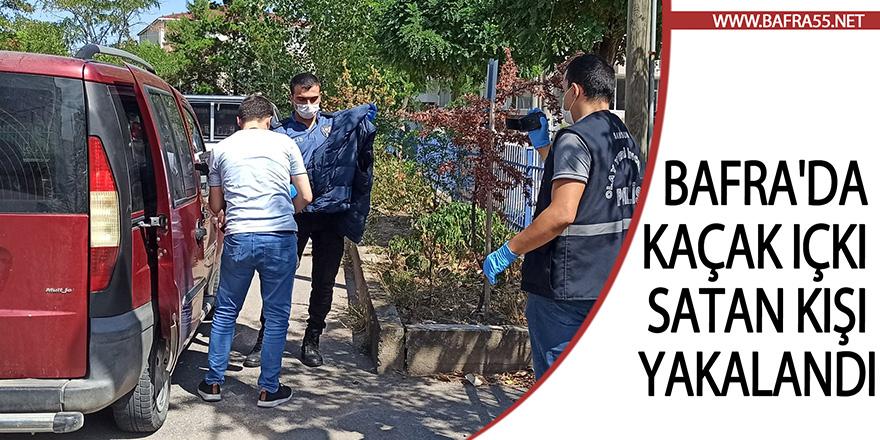Bafra'da kaçak içki satan kişi yakalandı