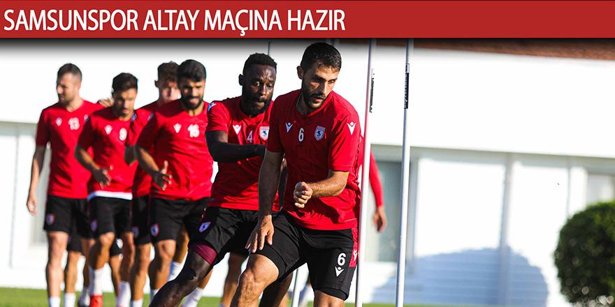 Samsunspor Altay maçına hazır
