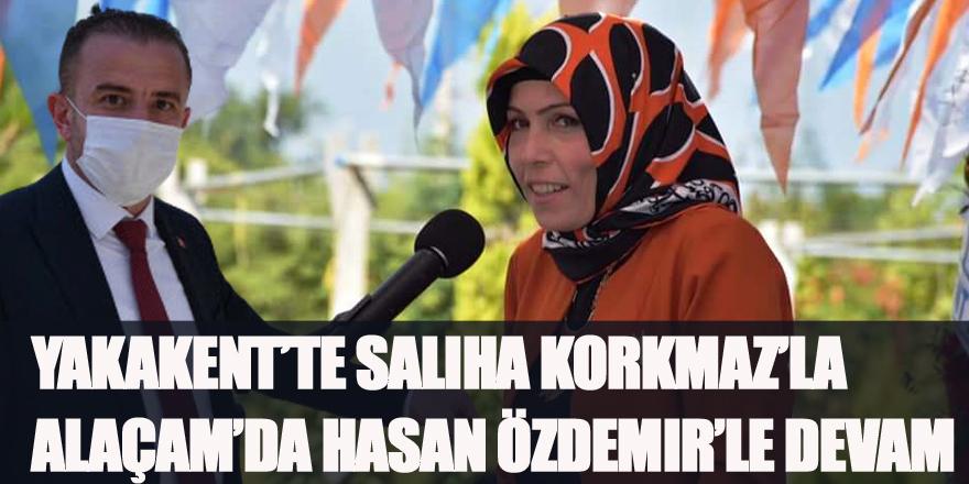 Yakakent'te Saliha Korkmaz'la, Alaçam'da Hasan Özdemir'le Devam