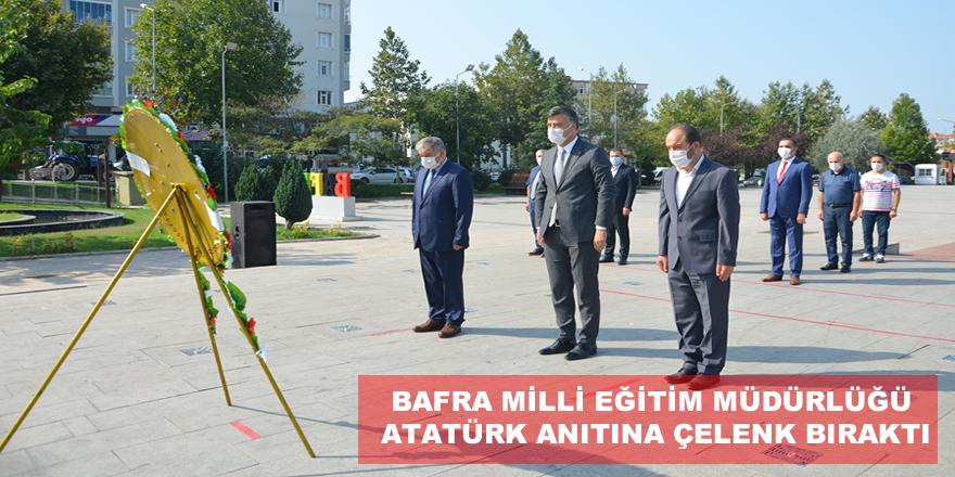 Bafra Milli Eğitim Müdürlüğü Atatürk Anıtına çelenk bıraktı