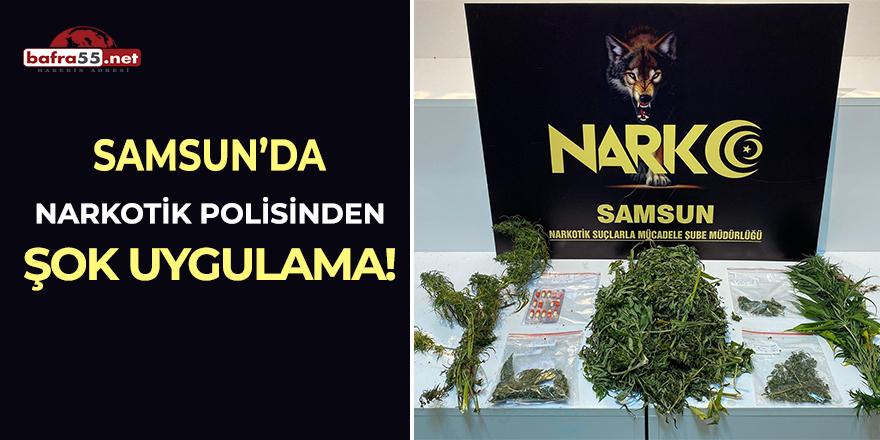 Samsun'da narkotik polisinden şok uygulama!