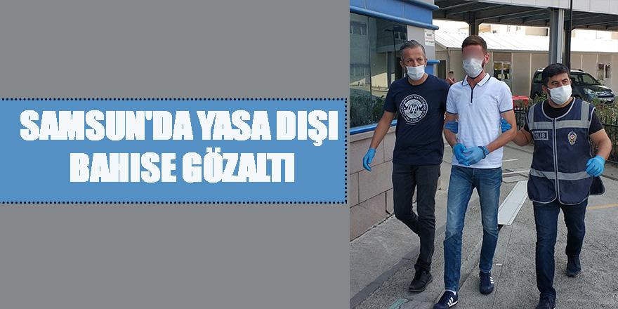 Samsun'da yasa dışı bahise gözaltı