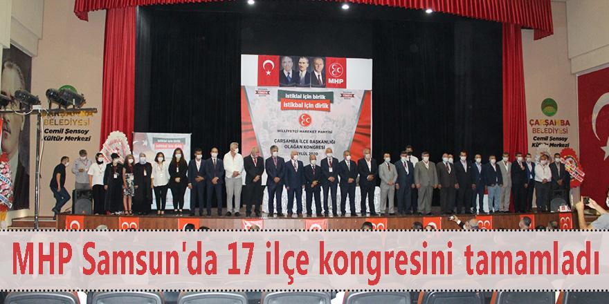 MHP Samsun'da 17 ilçe kongresini tamamladı