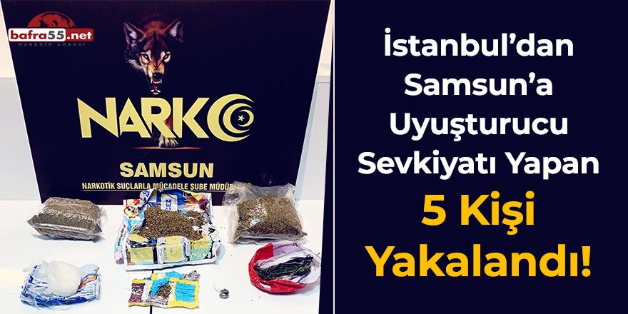 İstanbul'dan Samsun'a uyuşturucu sevkiyatı yapan 5 kişi yakalandı!