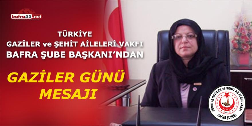 Türkiye Gaziler ve Şehit Aileleri Vakfı Bafra Şube Başkanı'ndan Gaziler Günü mesajı