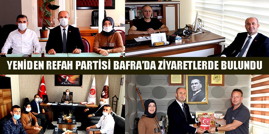 YENİDEN REFAH PARTİSİ BAFRA'DA ZİYARETLERDE BULUNDU