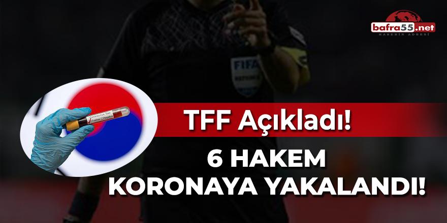 TFF Açıkladı! 6 hakem koronaya yakalandı!