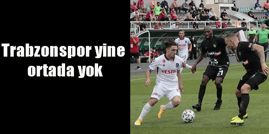 Trabzonspor yine ortada yok