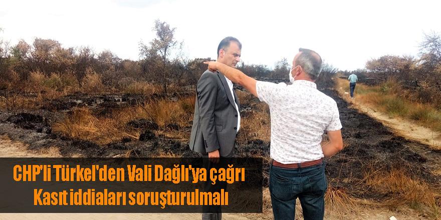 CHP'li Türkel'den Vali Dağlı'ya çağrı:  Kasıt iddiaları soruşturulmalı