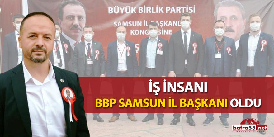 İş insanı BBP Samsun il başkanı oldu