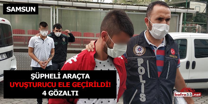 Samsun'da şüpheli bir araçta uyuşturucu ele geçirildi! 4 gözaltı