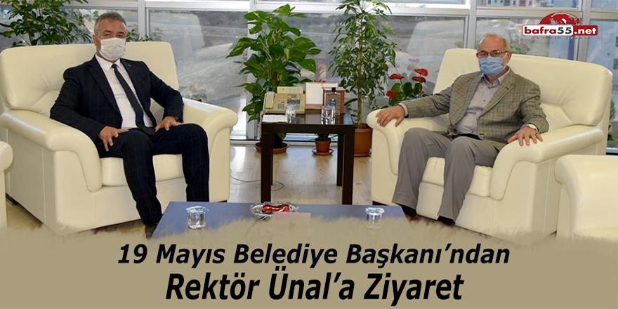 19 Mayıs Belediye Başkanı'ndan Rektör Ünal'a ziyaret