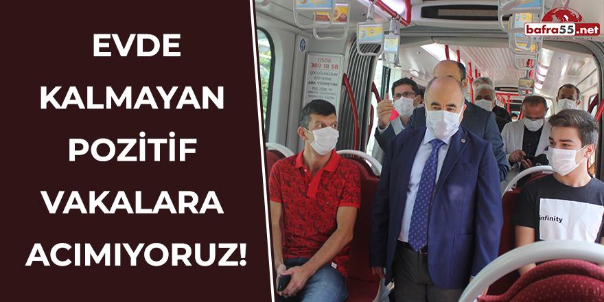 """Vali Dağlı: """"Evde kalmayan pozitif vakalara acımayacağız"""""""