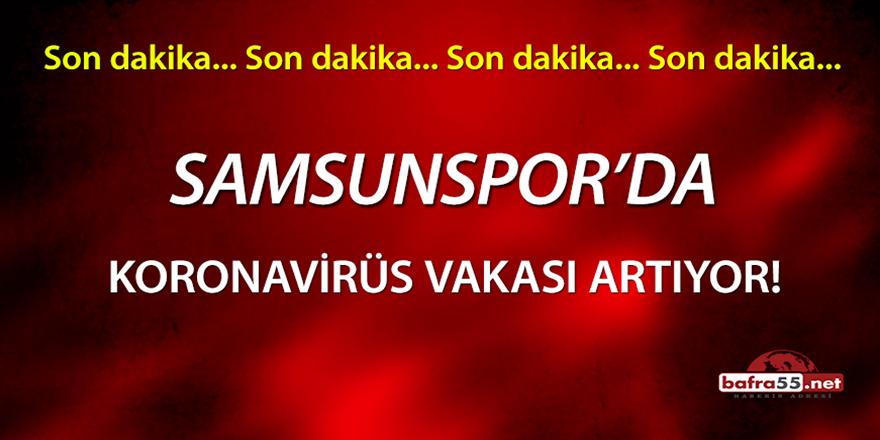 Samsunspor'da koronavirüs vakası artıyor