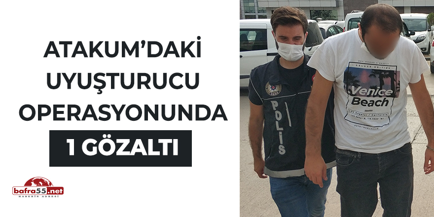 Atakum'daki uyuşturucu operasyonunda 1 gözaltı