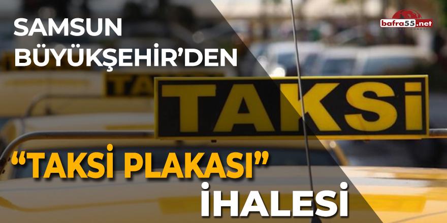 """Samsun Büyükşehir'den """"Taksi Plakası"""" ihalesi"""