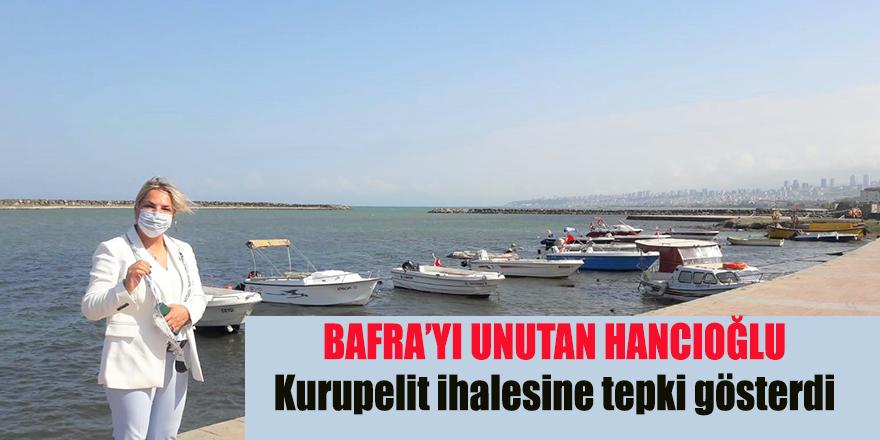 Bafra'yı unutan Hancıoğlu Kurupelit ihalesine tepki