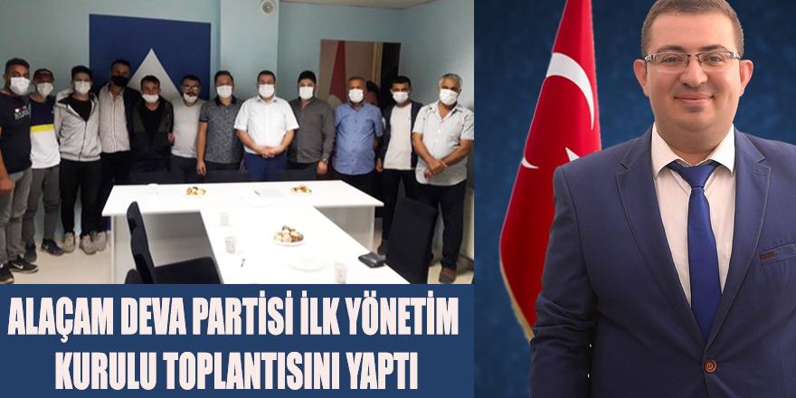 ALAÇAM DEVA PARTİSİ İLK YÖNETİM KURULU TOPLANTISINI YAPTI