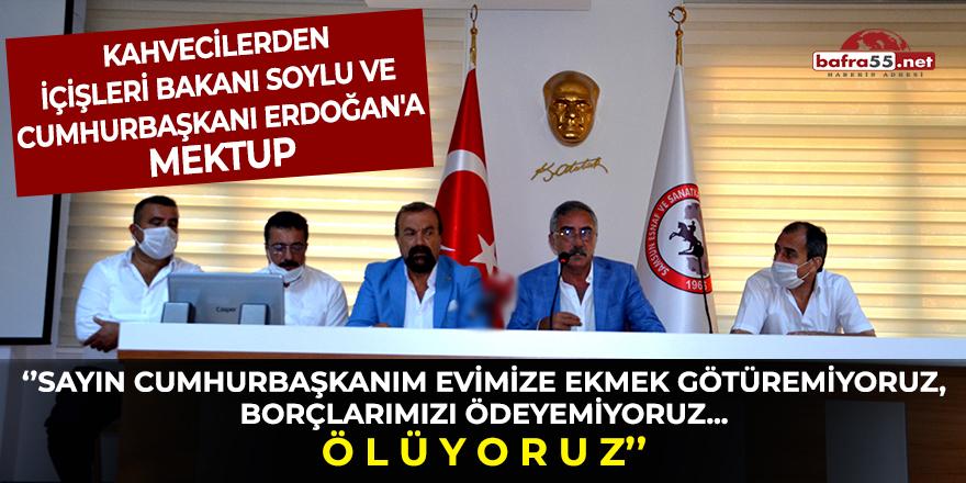 Kahvecilerden İçişleri Bakanı Soylu Ve Cumhurbaşkanı Erdoğan'a mektup